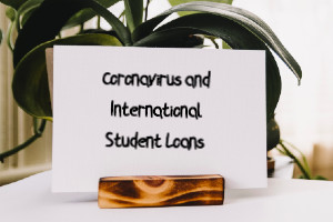Coronavirus and international student loans
